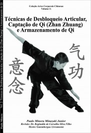 Técnicas de Desbloqueio Articular, Captação de Qi (Zhan Zhuang) e Armazenamento de qi