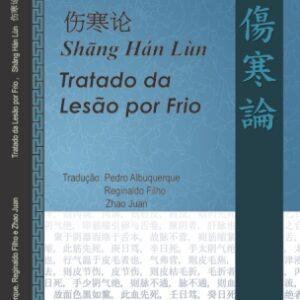 Shang Han Lun - Tratado da Lesão por Frio